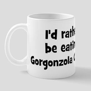 Rather be eating Gorgonzola C Mug