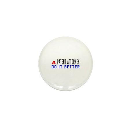 Patent attorney Do It Bette Mini Button (100 pack)