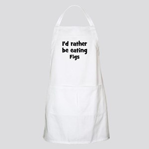 Rather be eating Figs BBQ Apron