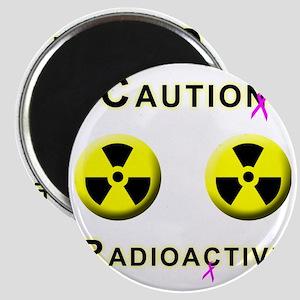 Caution Radioactive Magnet