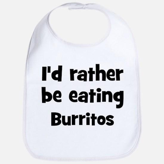 Rather be eating Burritos Bib
