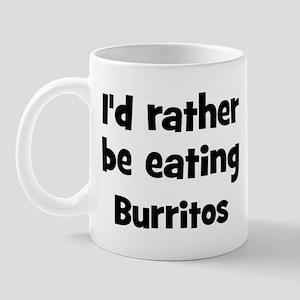 Rather be eating Burritos Mug