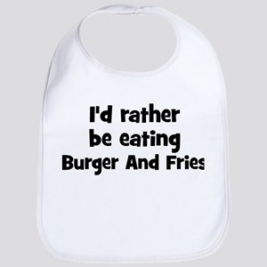 Rather be eating Burger And F Bib