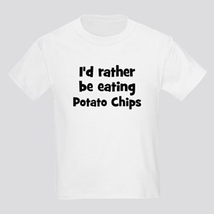 Rather be eating Potato Chip Kids Light T-Shirt