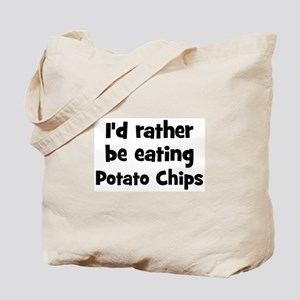 Rather be eating Potato Chip Tote Bag