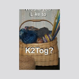 Would You Like To K2tog? Rectangle Magnet