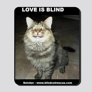 Snicker - Love Is Blind Mousepad