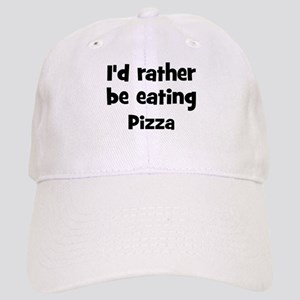 Rather be eating Pizza Cap