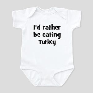 Rather be eating Turkey Infant Bodysuit