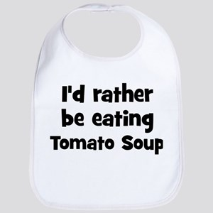 Rather be eating Tomato Soup Bib