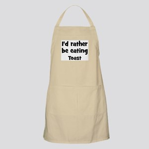 Rather be eating Toast BBQ Apron