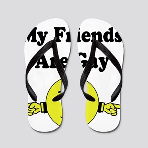 i think my friends are gay Flip Flops