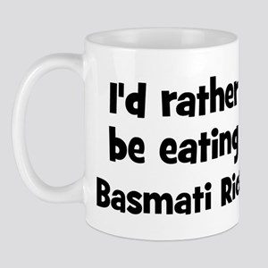 Rather be eating Basmati Rice Mug