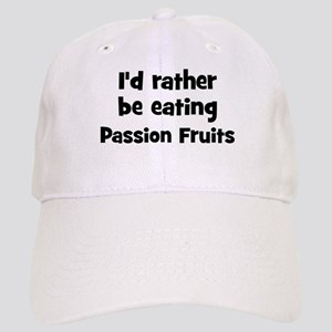 Rather be eating Passion Fru Cap