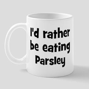 Rather be eating Parsley Mug