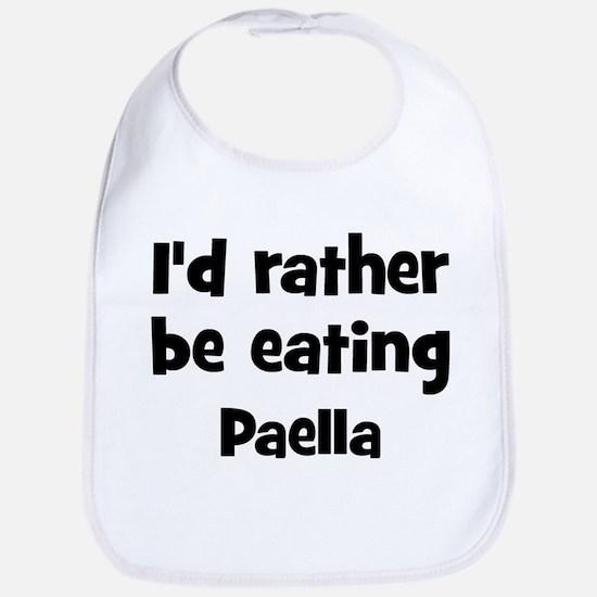 Rather be eating Paella Bib