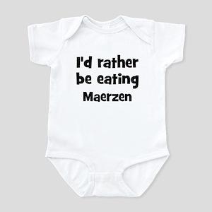 Rather be eating Maerzen Infant Bodysuit
