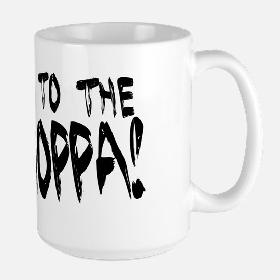 Get To the Choppa Large Mug