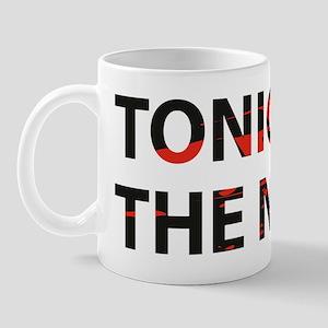 tonightTheNight1B Mug