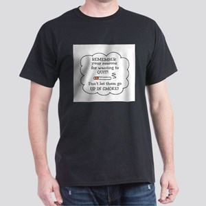 REASONS TO QUIT UP IN SMOKE Dark T-Shirt