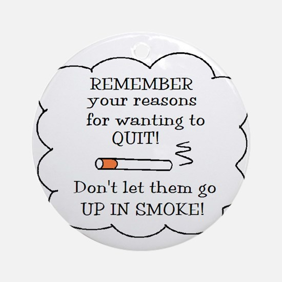 REASONS TO QUIT UP IN SMOKE Ornament (Round)
