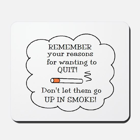 REASONS TO QUIT UP IN SMOKE Mousepad