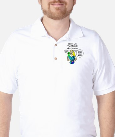 DON'T GIVE IN TO SMOKING URGE! Golf Shirt