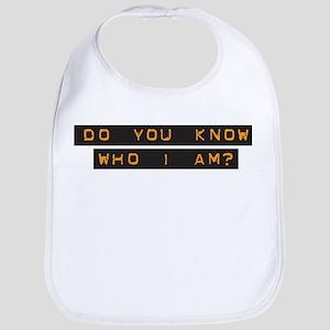 Do You Know Who I Am? Bib