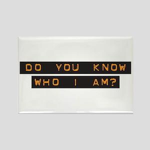 Do You Know Who I Am? Rectangle Magnet