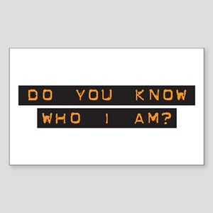 Do You Know Who I Am? Rectangle Sticker