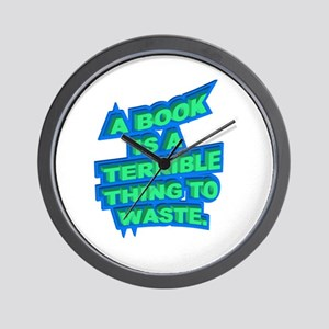 A BOOK IS A TERRIBLE THING TO Wall Clock