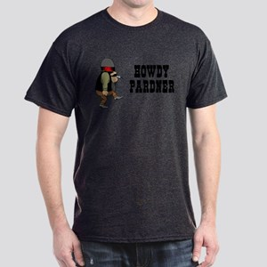 Howdy Pardner Dark T-Shirt