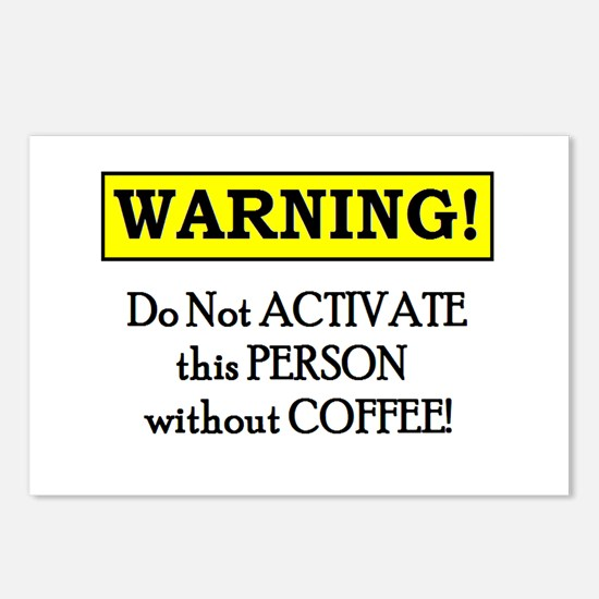 DO NOT ACTIVATE THIS PERSON W/O COFFEE Postcards (