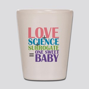 Love, Science,  a Surrogate Shot Glass