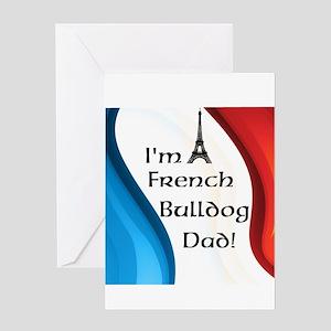 Im a French Bulldog Dad! Greeting Cards