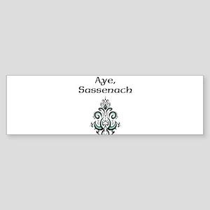 Aye Sassenach Bumper Sticker