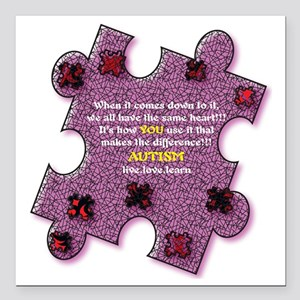 "Autism Have A Heart Square Car Magnet 3"" x 3"""