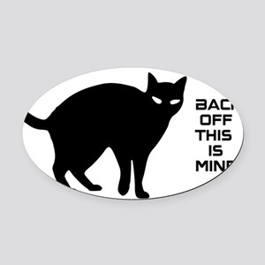 back off this is mine! Oval Car Magnet
