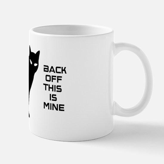 back off this is mine! Mug