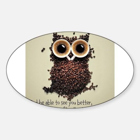 Owl says COFFEE!! Decal