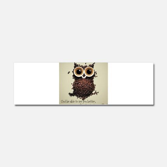 Owl says COFFEE!! Car Magnet 10 x 3
