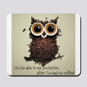 Owl says COFFEE!! Mousepad