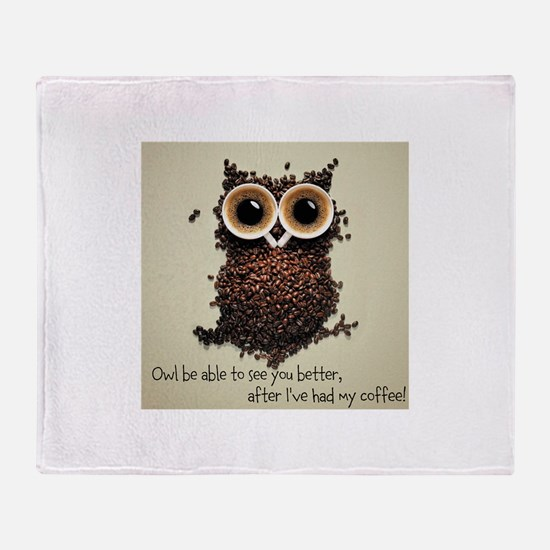 Owl says COFFEE!! Throw Blanket
