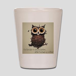 Owl says COFFEE!! Shot Glass