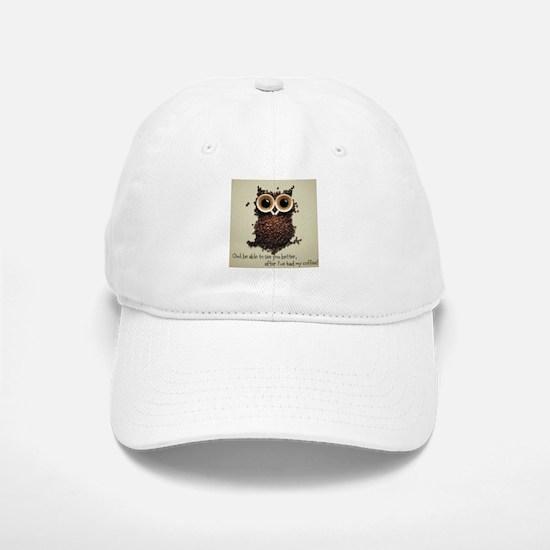 Owl says COFFEE!! Baseball Baseball Baseball Cap