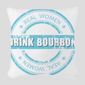 Real Women Drink Bourbon Woven Throw Pillow