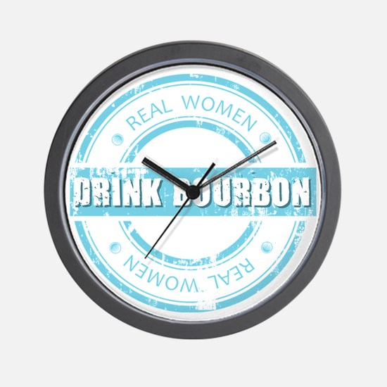 Real Women Drink Bourbon Wall Clock