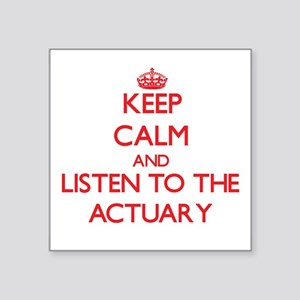 Keep Calm and Listen to the Actuary Sticker