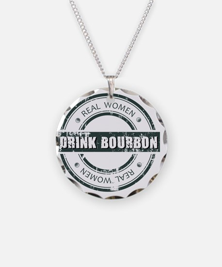 Real Women Drink Bourbon Necklace