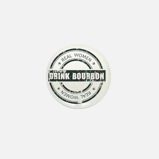 Real Women Drink Bourbon Mini Button